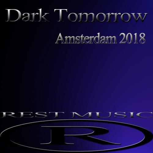 Dark Tomorrow Amsterdam 2018 (2017)