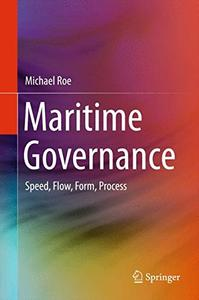 Maritime Governance Speed, Flow, Form Process