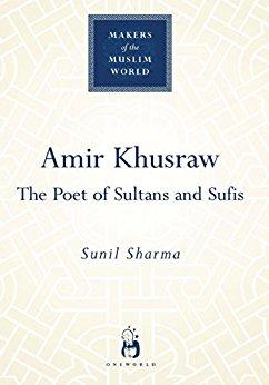 Amir Khusraw (Makers of the Muslim World)