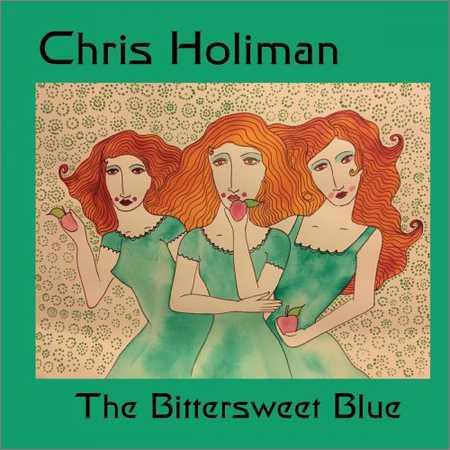 Chris Holiman - The Bittersweet Blue (2018)