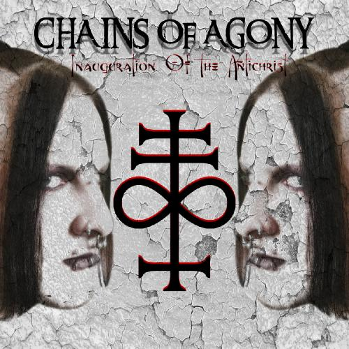 Chains Of Agony - Inauguration Of The Antichrist [EP] (2017)