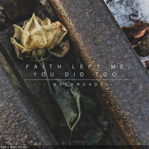 Backroads - Faith Left Me You Did Too [EP] (2018)
