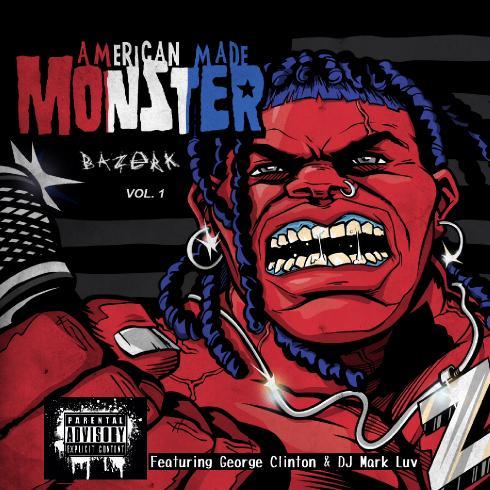 Bazerk - American Made Monster (2014)