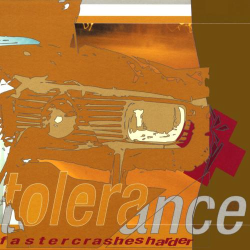 Tolerance - Faster Crashes Harder (2002)