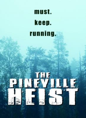 Ограбление В Пиневилле / The Pineville Heist (2016)