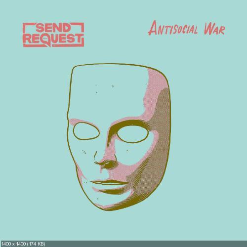 Send Request - Antisocial War (Single) (2018)