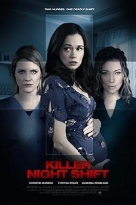 Убийца с ночной смены / Killer Night Shift (Night Nurse) (2018)
