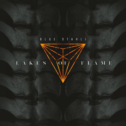 Blue Stahli - Lakes of Flame (Single) (2018)